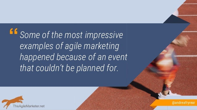 """""""Some of the most impressive examples of agile marketing happened because of an event that couldn't be planned for. @andre..."""