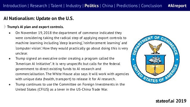 stateof.ai 2019 Introduction | Research | Talent | Industry | Politics | China | Predictions | Conclusion #AIreport AI Nat...
