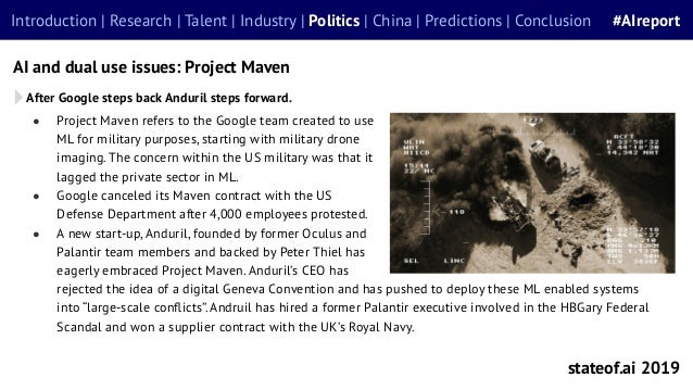 ● Project Maven refers to the Google team created to use ML for military purposes, starting with military drone imaging. T...