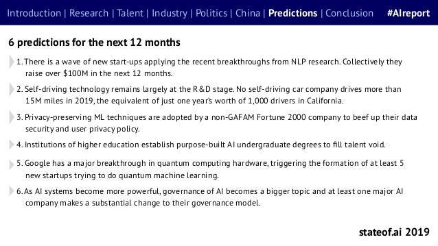 stateof.ai 2019 Introduction | Research | Talent | Industry | Politics | China | Predictions | Conclusion #AIreport 6 pred...
