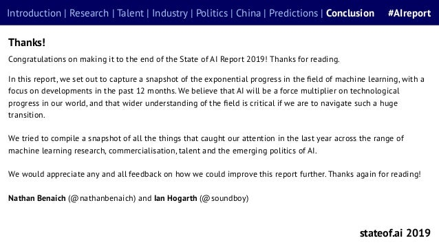 Thanks! Congratulations on making it to the end of the State of AI Report 2019! Thanks for reading. In this report, we set...