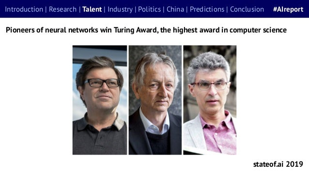 Pioneers of neural networks win Turing Award, the highest award in computer science stateof.ai 2019 Introduction | Researc...