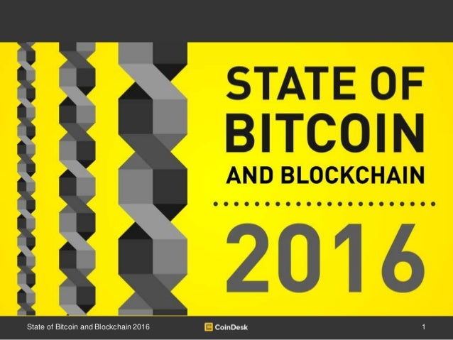 1State of Bitcoin and Blockchain 2016 State of Bitcoin and Blockchain 2016 28th January 2016