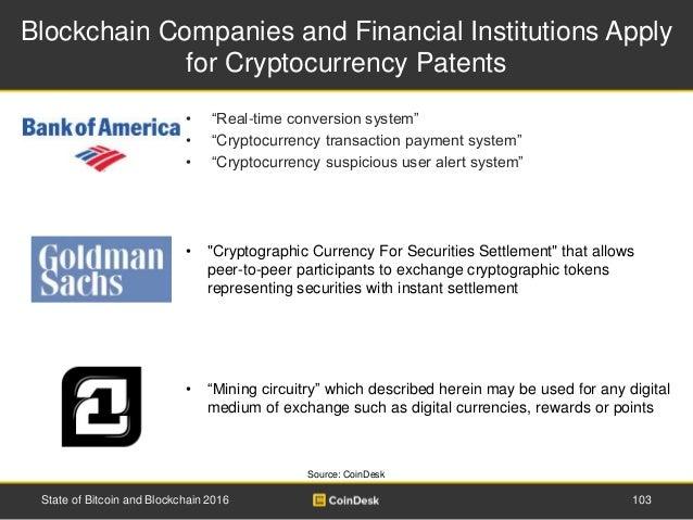 Blockchain Companies and Financial Institutions Apply for Cryptocurrency Patents 103State of Bitcoin and Blockchain 2016 S...