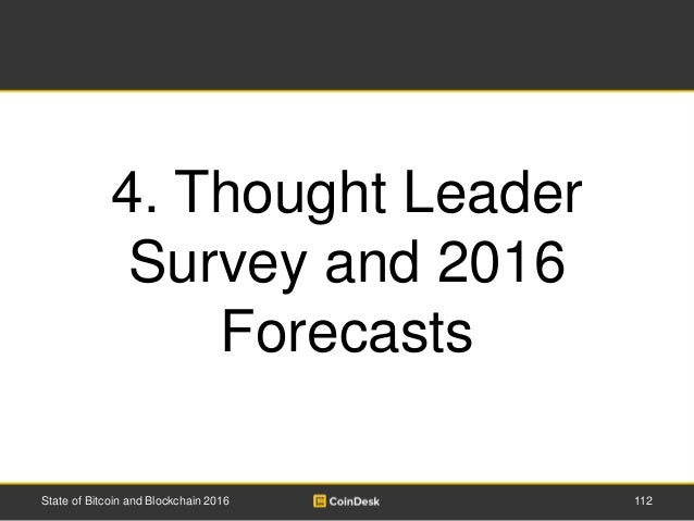 112State of Bitcoin and Blockchain 2016 4. Thought Leader Survey and 2016 Forecasts