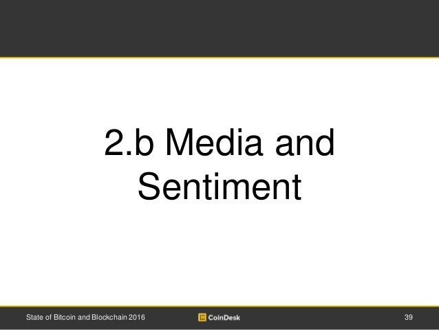 39State of Bitcoin and Blockchain 2016 2.b Media and Sentiment