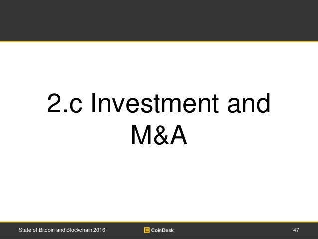 47State of Bitcoin and Blockchain 2016 2.c Investment and M&A