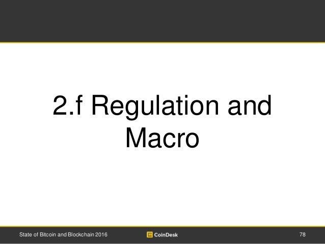 78State of Bitcoin and Blockchain 2016 2.f Regulation and Macro