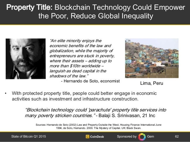 Sponsored by Gem Property Title: Blockchain Technology Could Empower the Poor, Reduce Global Inequality 62State of Bitcoin...