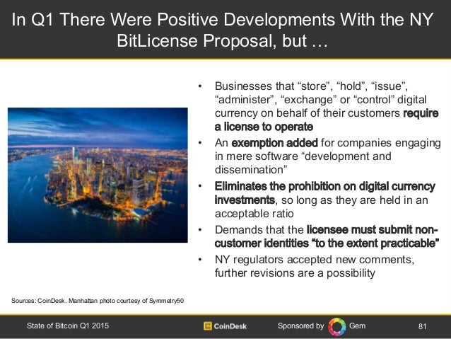 Sponsored by Gem In Q1 There Were Positive Developments With the NY BitLicense Proposal, but … 81State of Bitcoin Q1 2015 ...
