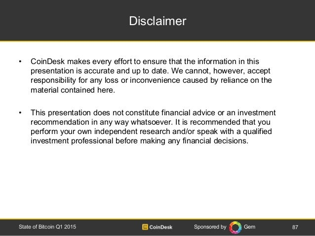 Sponsored by Gem Disclaimer • CoinDesk makes every effort to ensure that the information in this presentation is accurate ...