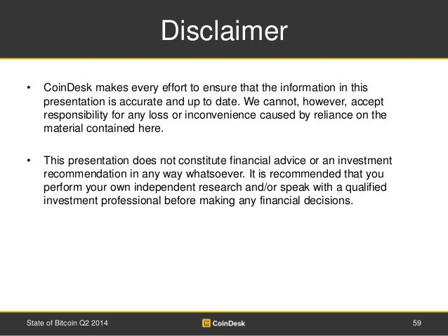 Disclaimer  • CoinDesk makes every effort to ensure that the information in this  presentation is accurate and up to date....