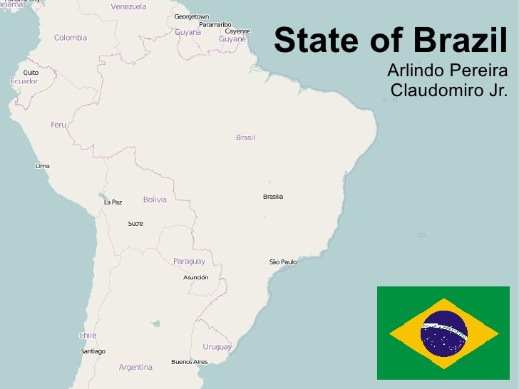 State of Brazil        Arlindo Pereira        Claudomiro Jr.