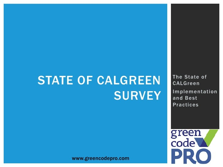 STATE OF CALGREEN          The State of                           CALGreen           SURVEY                           Impl...
