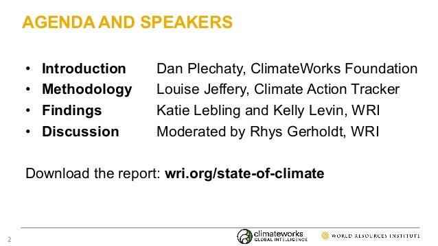 AGENDA AND SPEAKERS • Introduction Dan Plechaty, ClimateWorks Foundation • Methodology Louise Jeffery, Climate Action Trac...