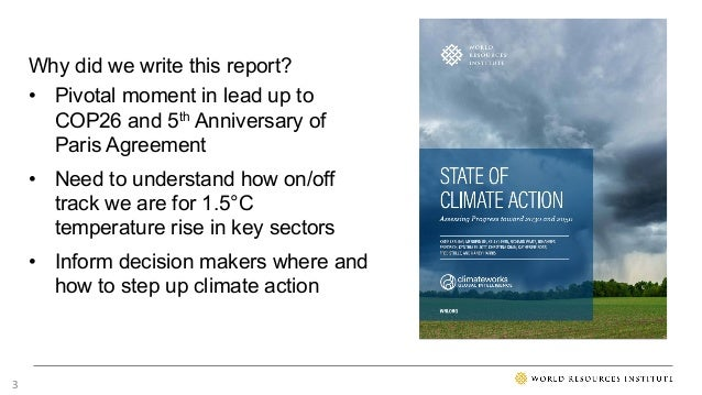 Why did we write this report? • Pivotal moment in lead up to COP26 and 5th Anniversary of Paris Agreement • Need to unders...