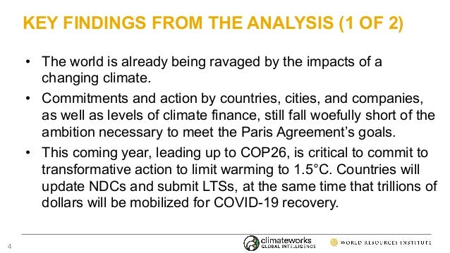 KEY FINDINGS FROM THE ANALYSIS (1 OF 2) • The world is already being ravaged by the impacts of a changing climate. • Commi...