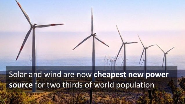 Solar and wind are now cheapest new power source for two thirds of world population 5
