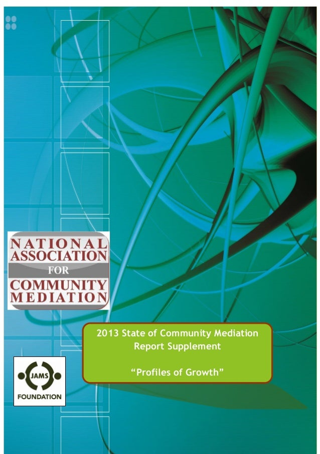 "2013 State of Community Mediation Report Supplement ""Profiles of Growth"""