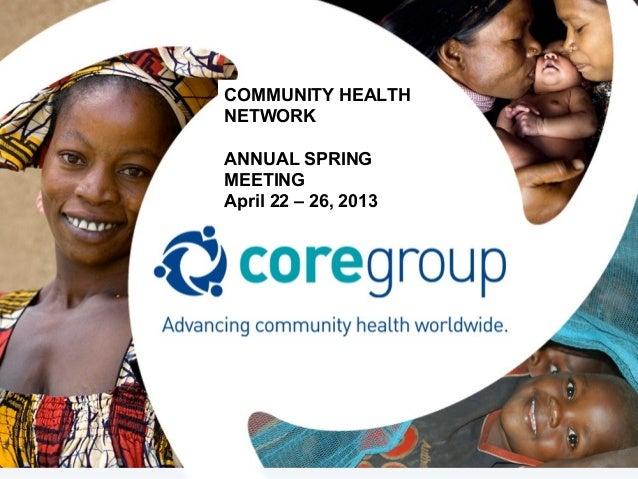 COMMUNITY HEALTHNETWORKANNUAL SPRINGMEETINGApril 22 – 26, 2013