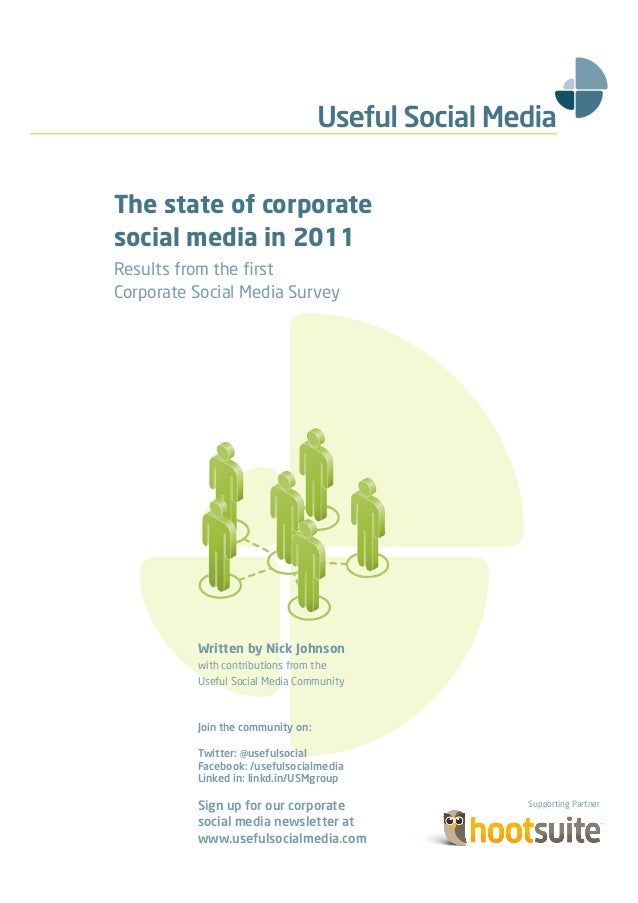 The state of corporatesocial media in 2011Results from the firstCorporate Social Media SurveyWritten by Nick Johnsonwith co...