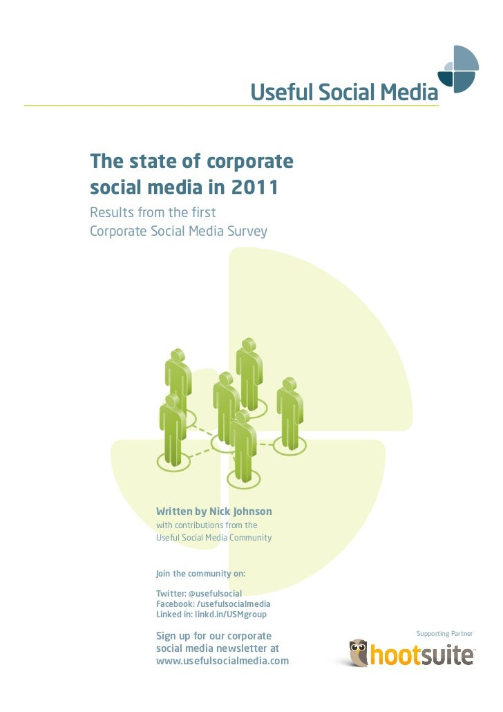 The state of corporatesocial media in 2011Results from the firstCorporate Social Media Survey          Written by Nick John...