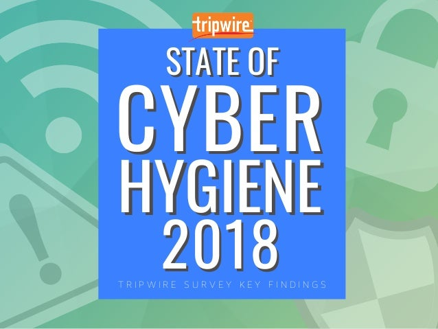 Tripwire State of Cyber Hygiene 2018 Report: Key Findings