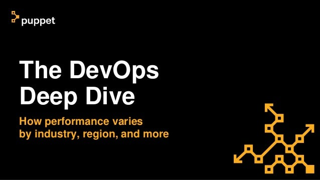 The DevOps Deep Dive How performance varies by industry, region, and more