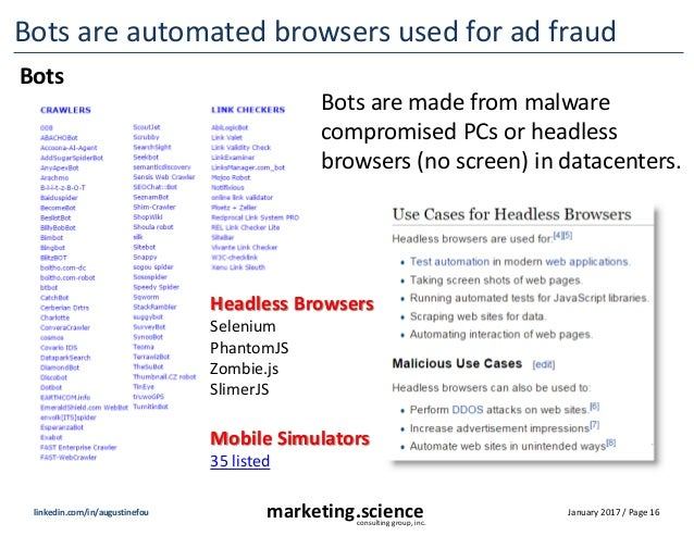 January 2017 / Page 16marketing.scienceconsulting group, inc. linkedin.com/in/augustinefou Bots are automated browsers use...
