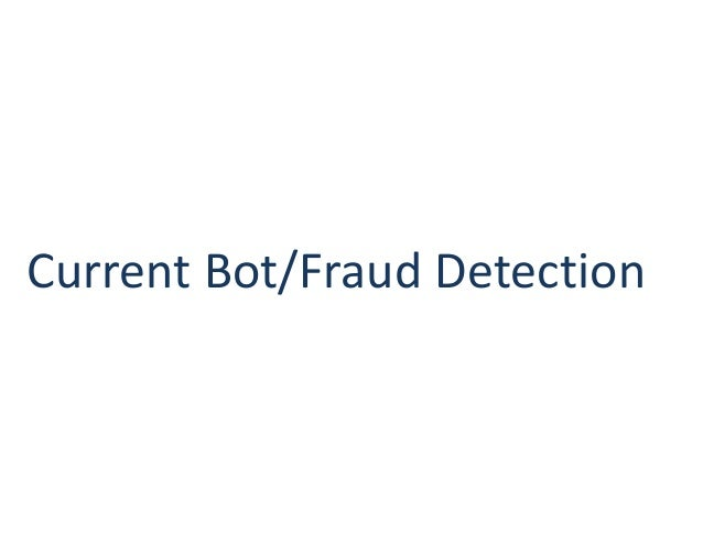Current Bot/Fraud Detection