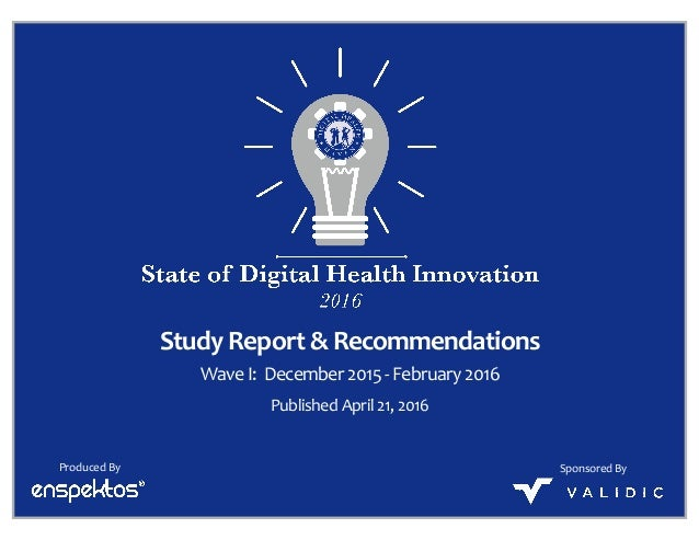 Study	Report	&	Recommendations Wave	I:		December	2015	-	February	2016 Produced	By Published	April	21,	2016 Sponsored	By