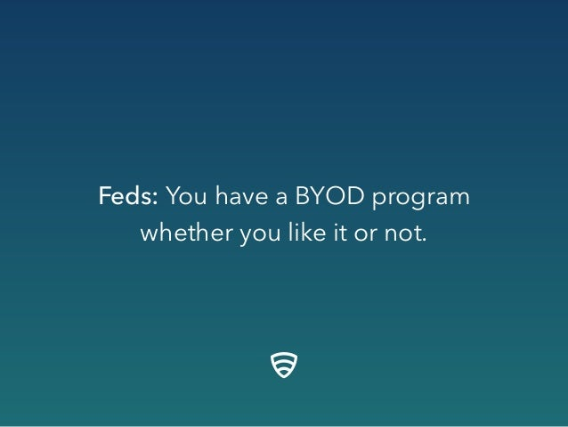 Feds: You have a BYOD program whether you like it or not.