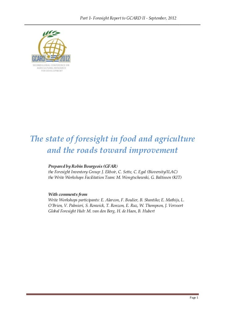Part 1- Foresight Report to GCARD II - September, 2012The state of foresight in food and agriculture    and the roads towa...