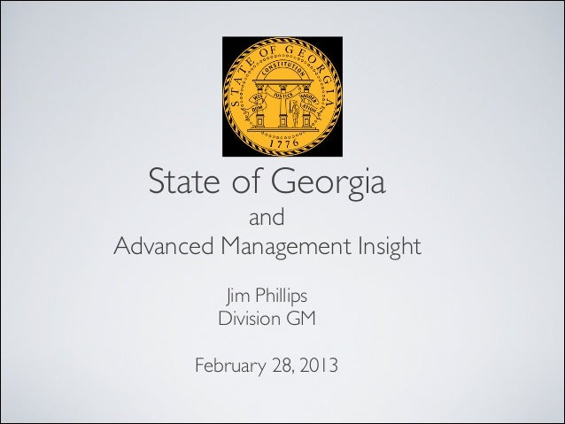 State of Georgia and Advanced Management Insight  Jim Phillips Division GM  February 28, 2013