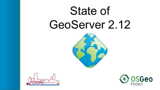 State of GeoServer 2.12