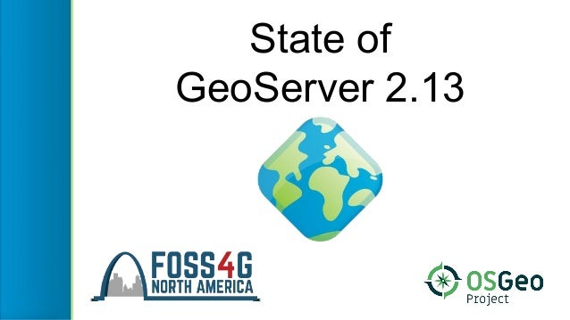 State of GeoServer 2.13