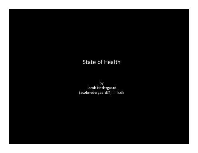 State  of  Health           by   Jacob  Nedergaard     jacobnedergaard@jnlink.dk