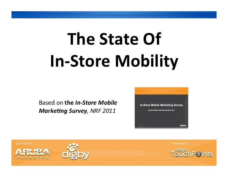 The	  State	  Of	  	                              In-­‐Store	  Mobility	                        Based	  on	  the	  In-­‐St...