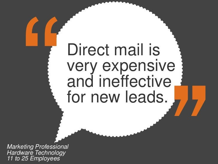 Direct mail is                     very expensive                     and ineffective                     for new leads.Ma...