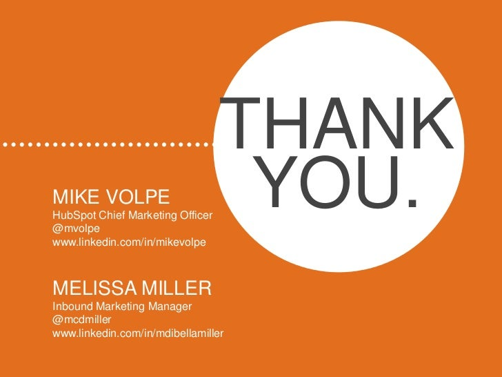 THANKMIKE VOLPEHubSpot Chief Marketing Officer@mvolpe                                   YOU.www.linkedin.com/in/mikevolpeM...