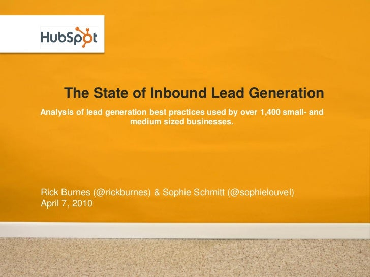 The State of Inbound Lead Generation Analysis of lead generation best practices used by over 1,400 small- and             ...