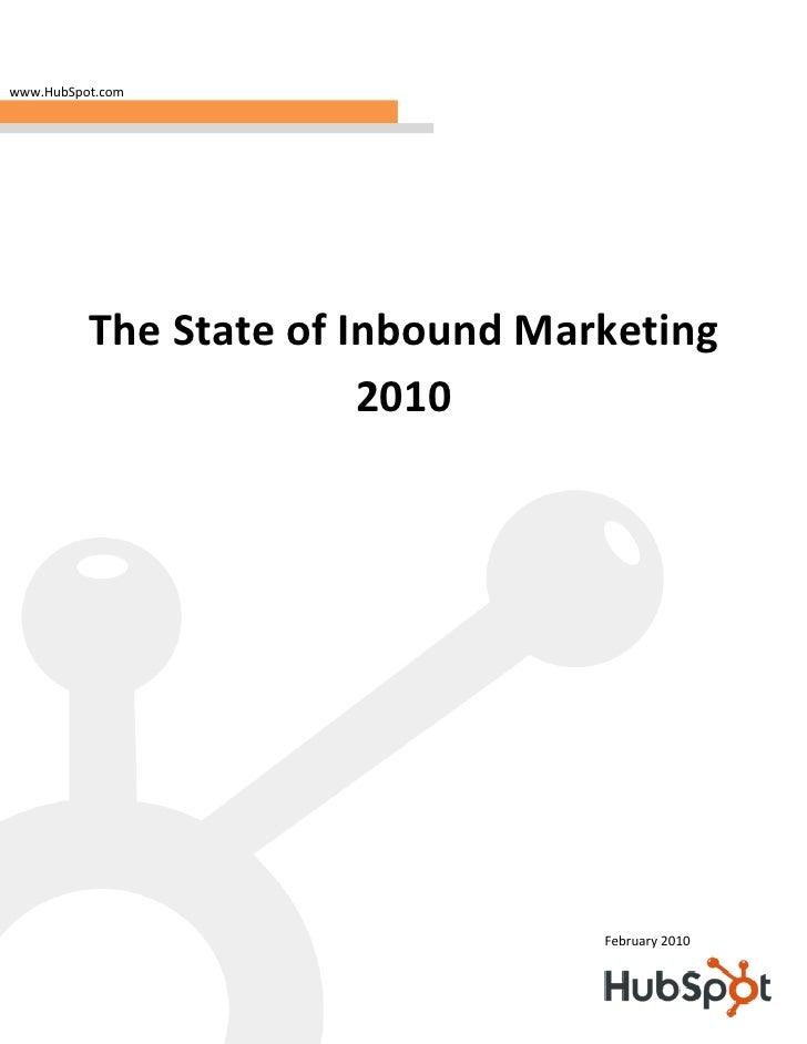 www.HubSpot.com          The State of Inbound Marketing                        2010                                  Febru...