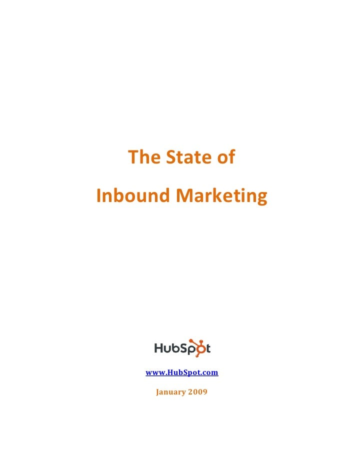 The State ofInbound Marketing    www.HubSpot.com      January 2009