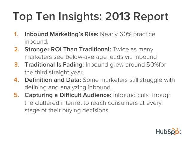 StrangersTop Ten Insights: 2013 Report1. Inbound Marketing's Rise: Nearly 60% practiceinbound.2. Stronger ROI Than Traditi...