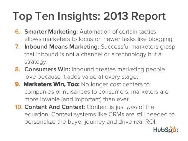 StrangersTop Ten Insights: 2013 Report6. Smarter Marketing: Automation of certain tacticsallows marketers to focus on newe...