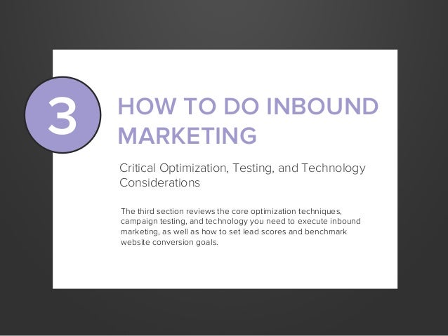 HOW TO DO INBOUNDMARKETINGCritical Optimization, Testing, and TechnologyConsiderationsThe third section reviews the core o...