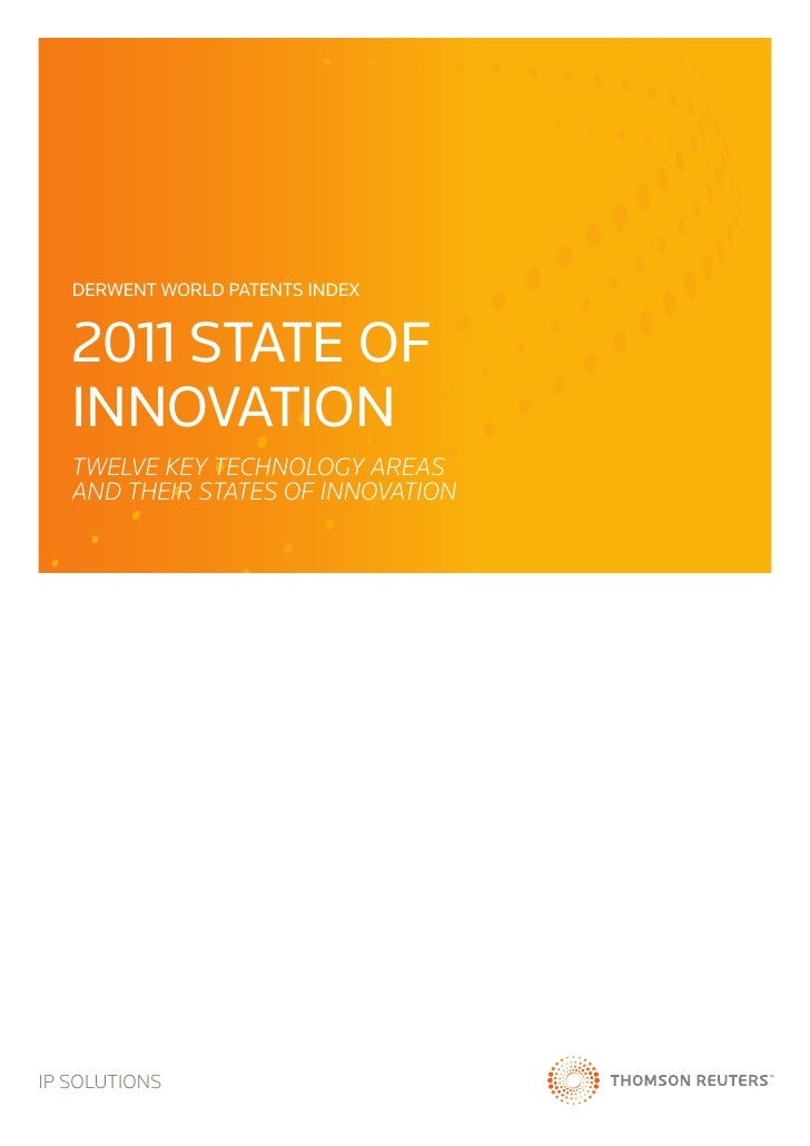 Derwent World Patents Index   2011 STATE OF   Innovation   TWELVE Key Technology areas   and Their STATEs of InnovationIP ...