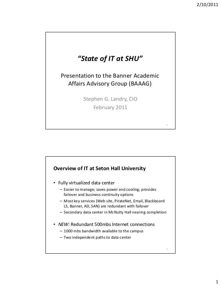 "2/10/2011            ""StateofITatSHU""   PresentationtotheBannerAcademic      AffairsAdvisoryGroup(BAAAG)      ..."