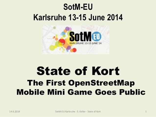 State Of Kort Game Presentation At Sotm Eu In Karlsruhe June 13 2014