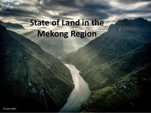 © Justin Mott State of Land in the Mekong Region